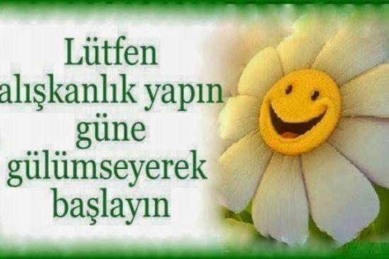 gülümsemeyi unutmayın :)